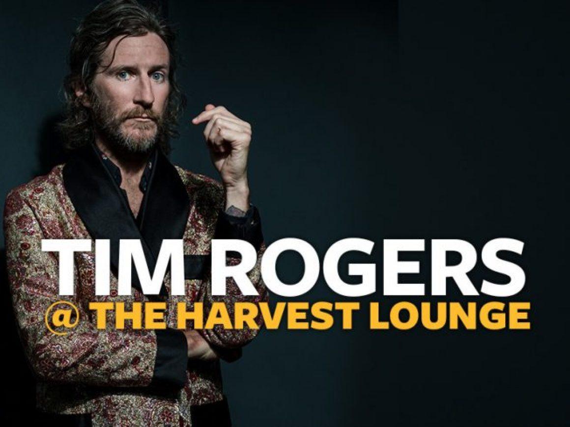Tim Rogers @ The Harvest Lounge