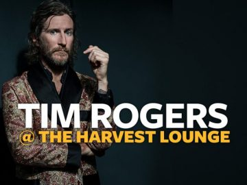 Tim Rogers @ The Harvest Lounge