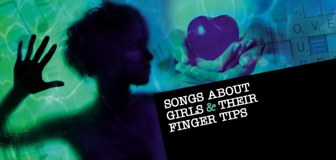Songs About Girls & Their Fingertips